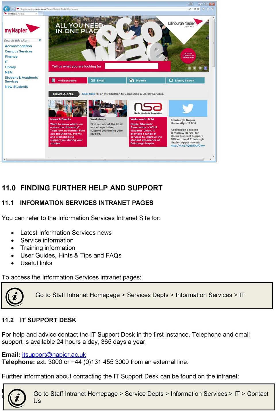 and FAQs Useful links To access the Information Services intranet pages: Go to Staff Intranet Homepage > Services Depts > Information Services > IT 11.