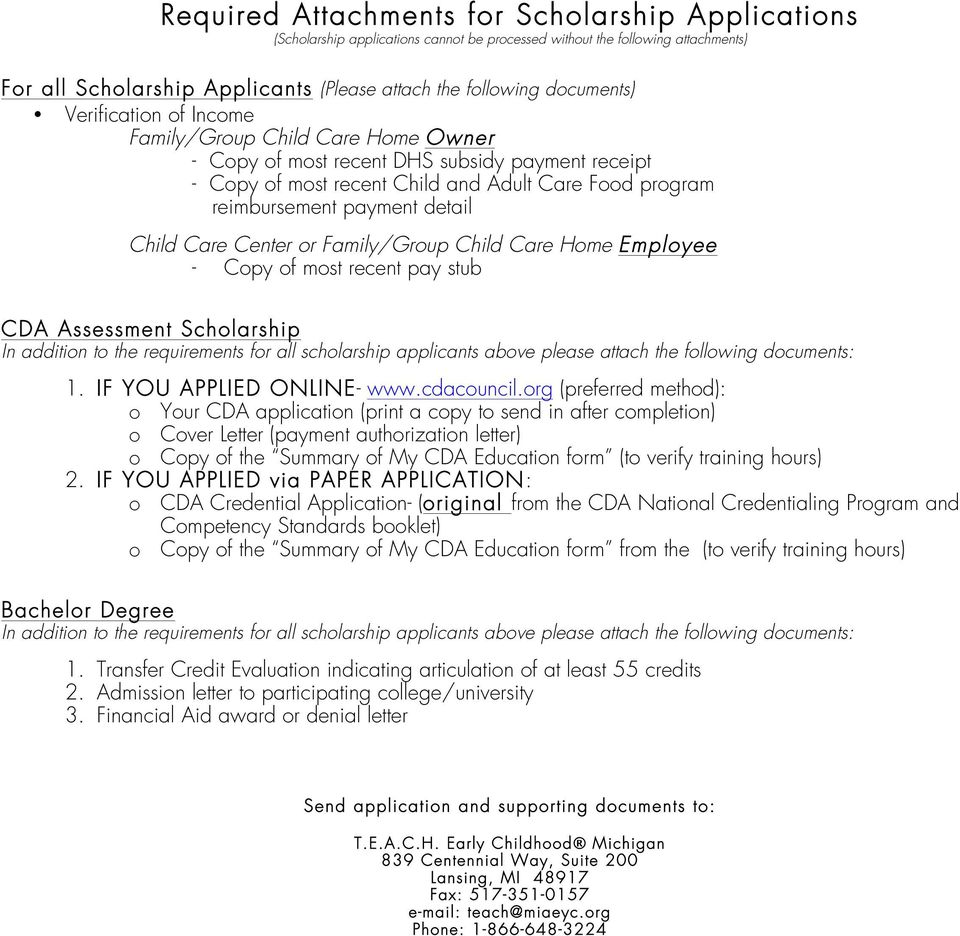 detail Child Care Center or Family/Group Child Care Home Employee - Copy of most recent pay stub CDA Assessment Scholarship In addition to the requirements for all scholarship applicants above please