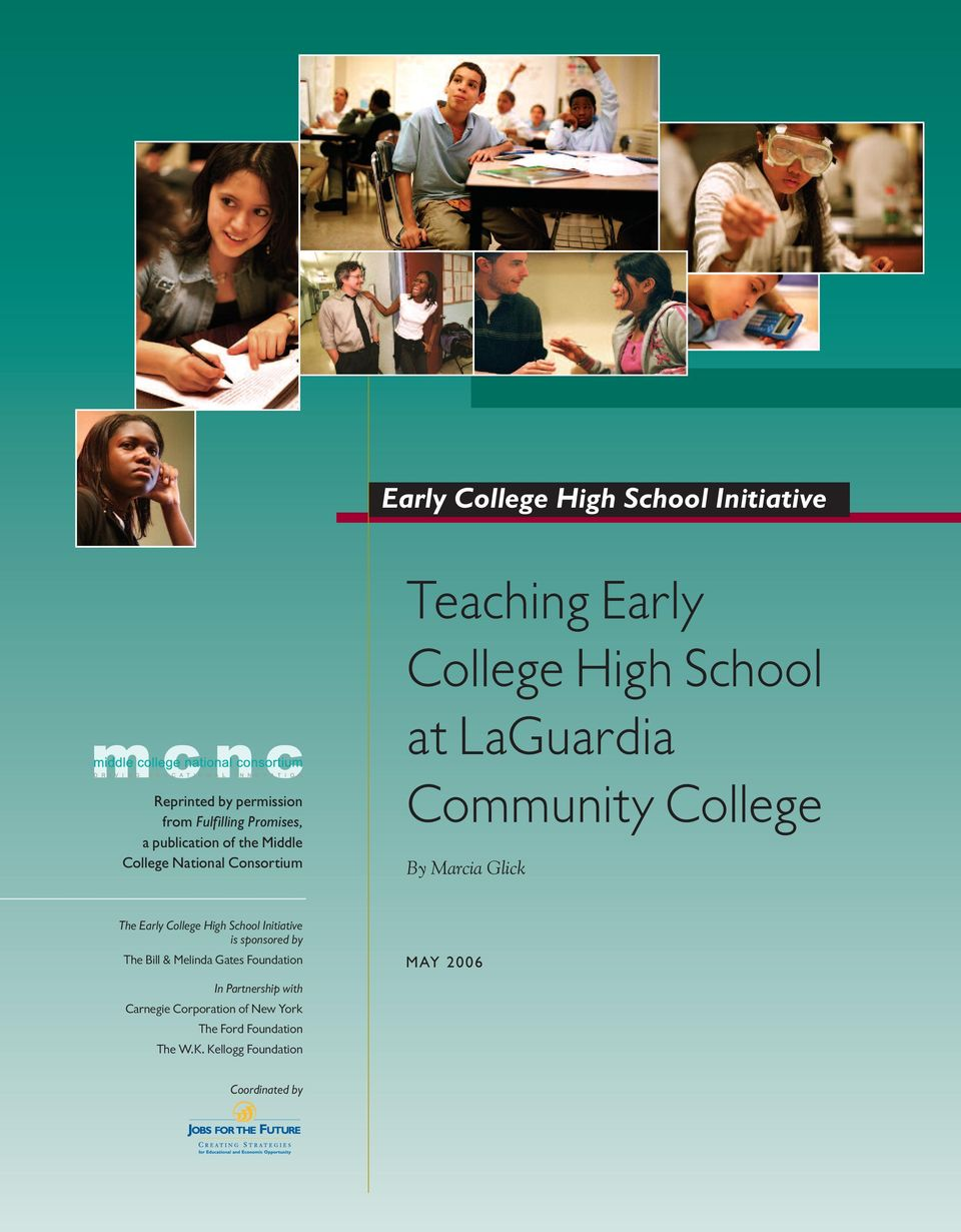 Glick The Early College High School Initiative is sponsored by The Bill & Melinda Gates Foundation In