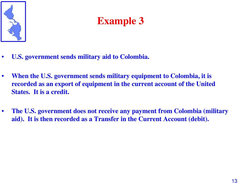 government sends military equipment to Colombia, it is recorded as an export of equipment in