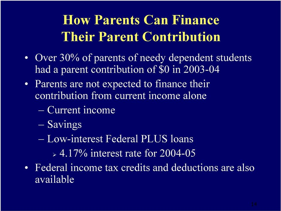 their contribution from current income alone Current income Savings Low-interest Federal