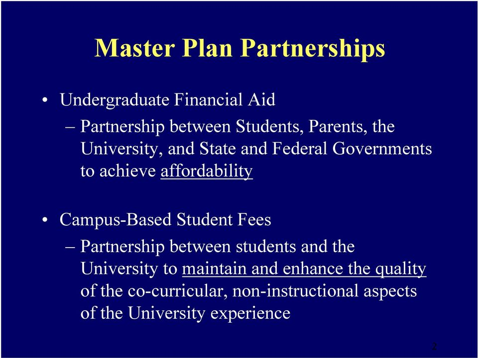 Campus-Based Student Fees Partnership between students and the University to maintain