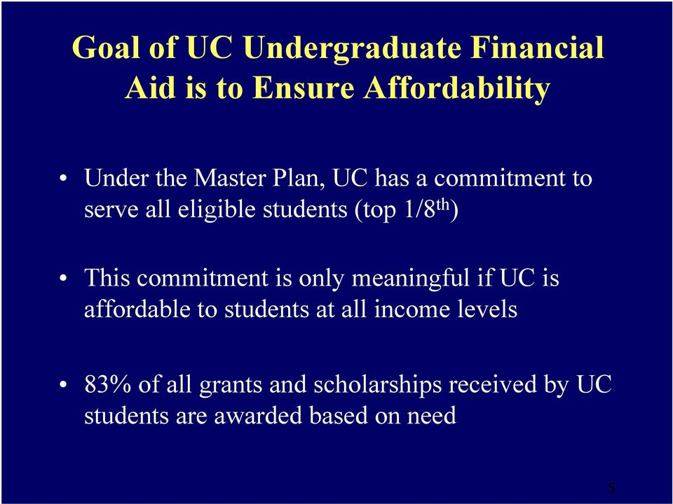 This commitment is only meaningful if UC is affordable to students at all income
