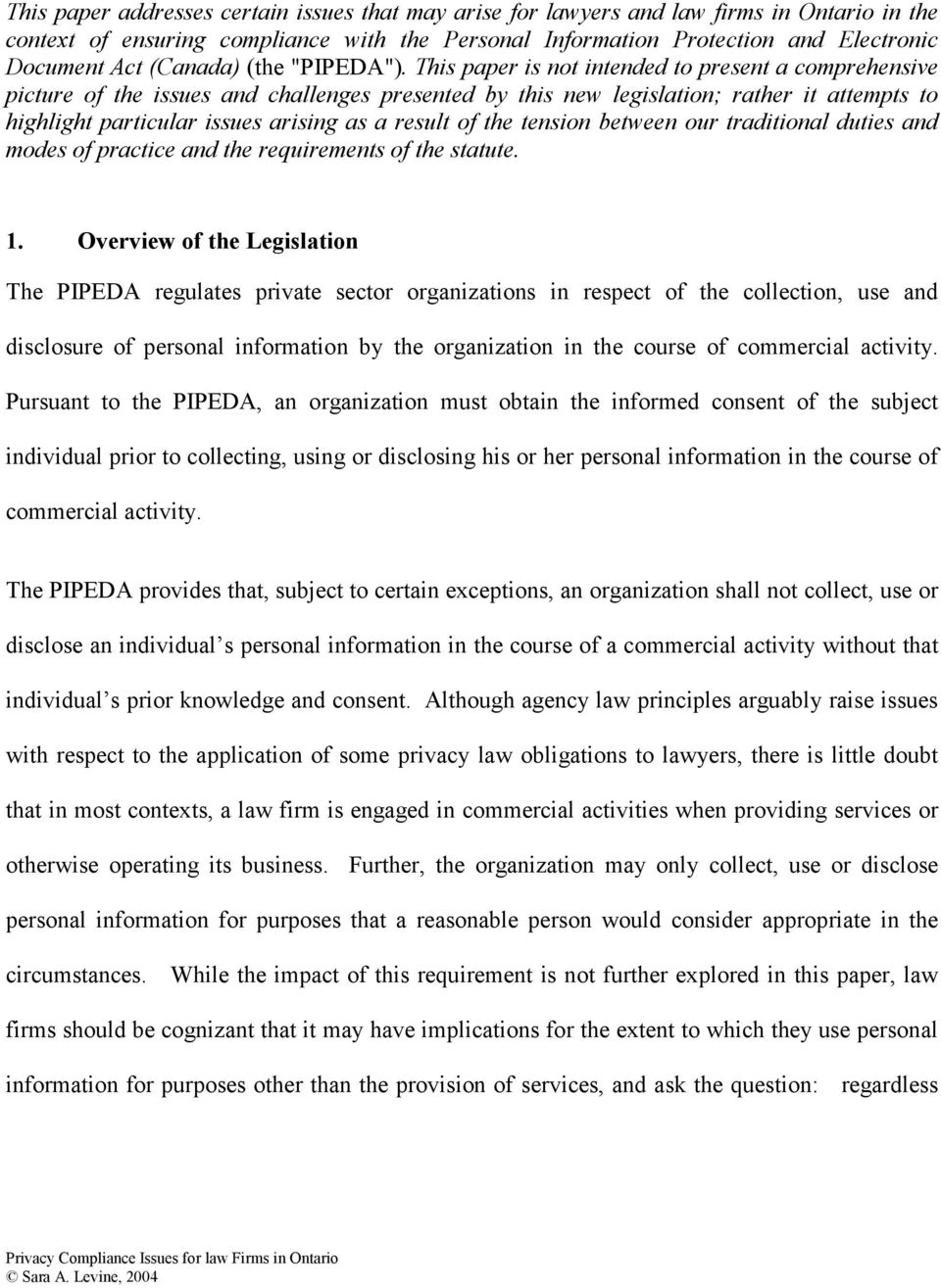 This paper is not intended to present a comprehensive picture of the issues and challenges presented by this new legislation; rather it attempts to highlight particular issues arising as a result of