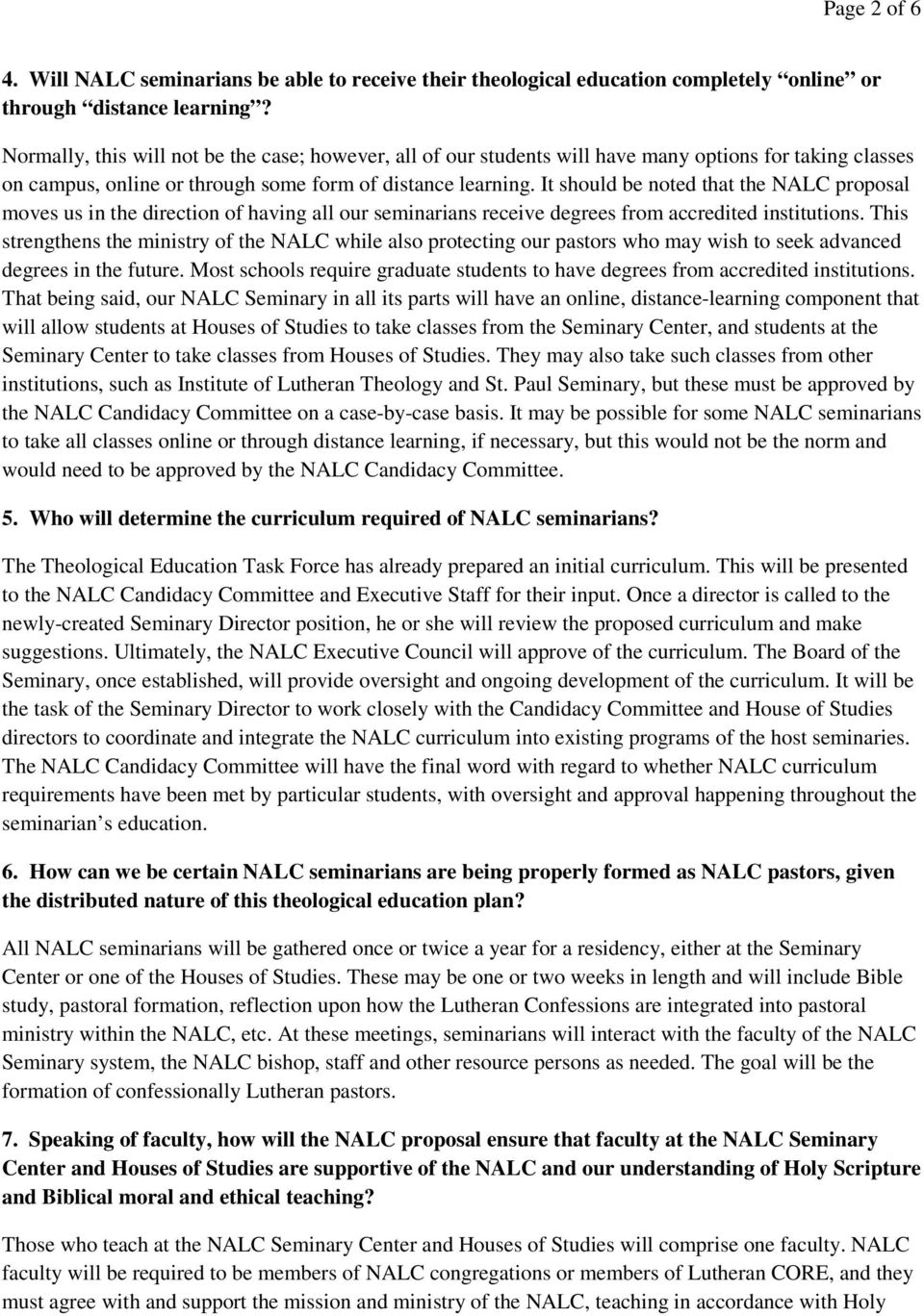 It should be noted that the NALC proposal moves us in the direction of having all our seminarians receive degrees from accredited institutions.