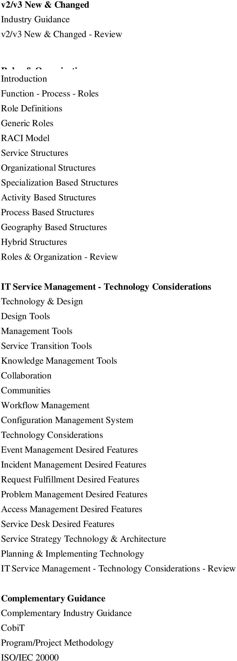 Technology Considerations Technology & Design Design Tools Management Tools Service Transition Tools Knowledge Management Tools Collaboration Communities Workflow Management Configuration Management