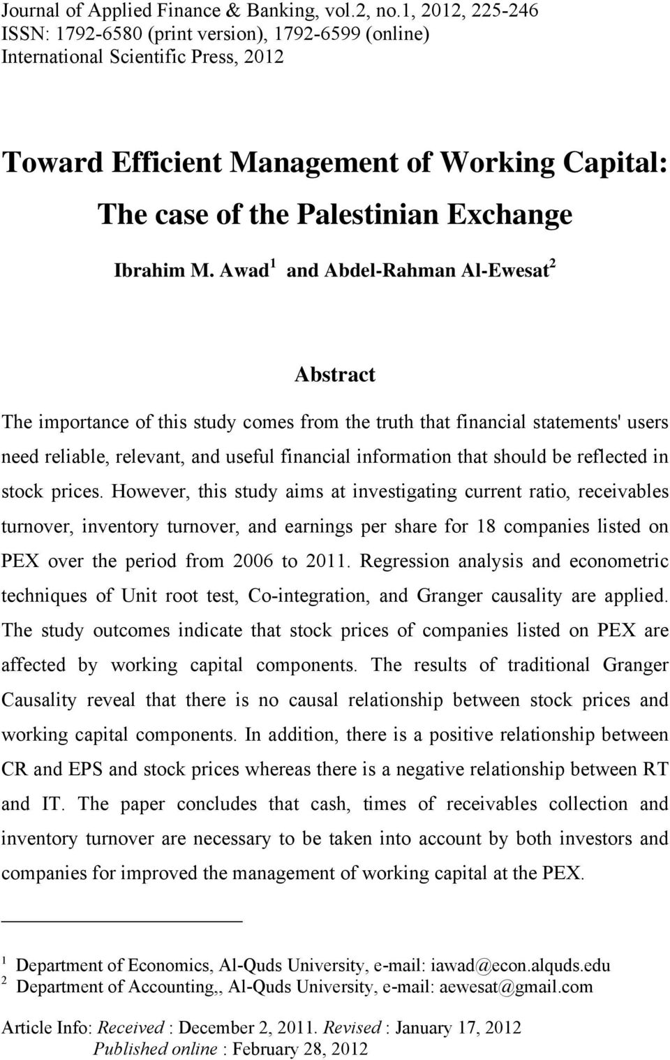 M. Awad 1 and Abdel-Rahman Al-Ewesat 2 Abstract The importance of this study comes from the truth that financial statements' users need reliable, relevant, and useful financial information that