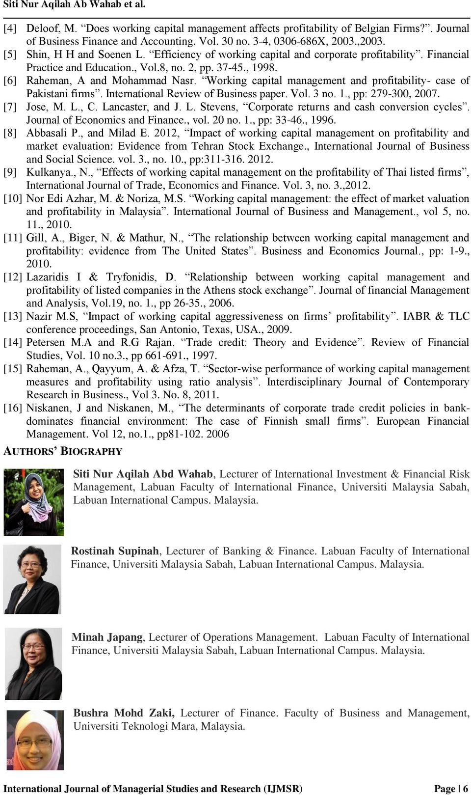 Working capital management and profitability- case of Pakistani firms. International Review of Business paper. Vol. 3 no. 1., pp: 279-300, 2007. [7] Jose, M. L.