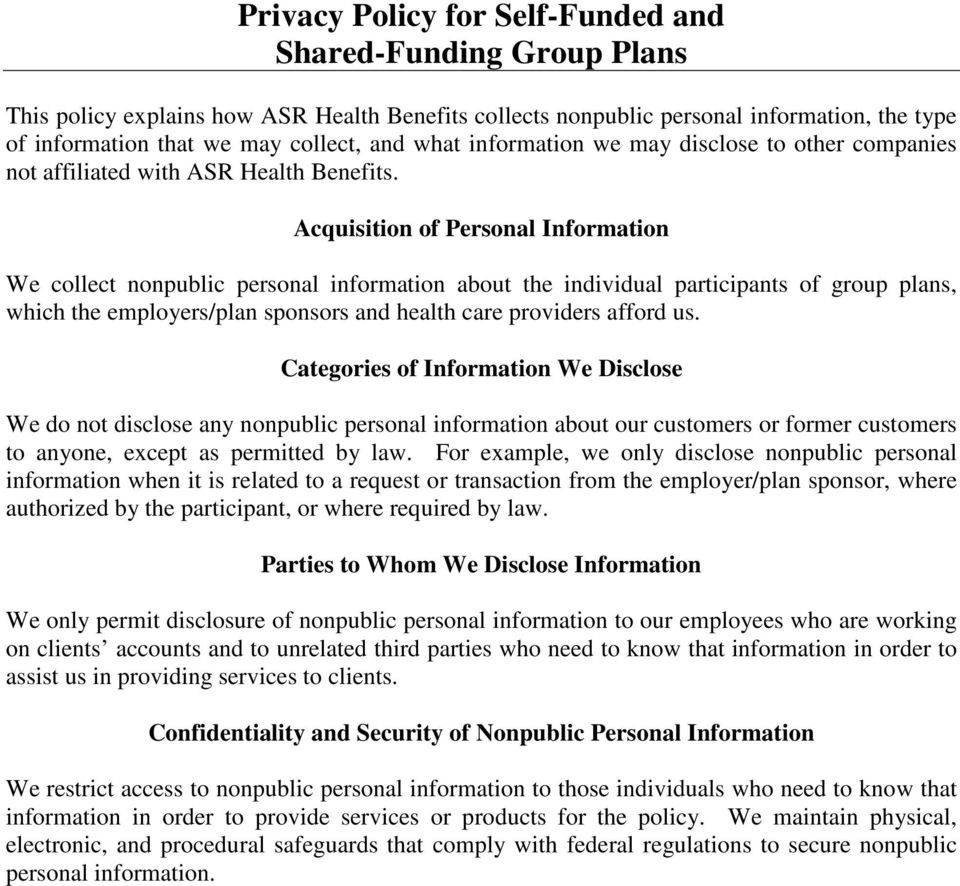 Acquisition of Personal Information We collect nonpublic personal information about the individual participants of group plans, which the employers/plan sponsors and health care providers afford us.