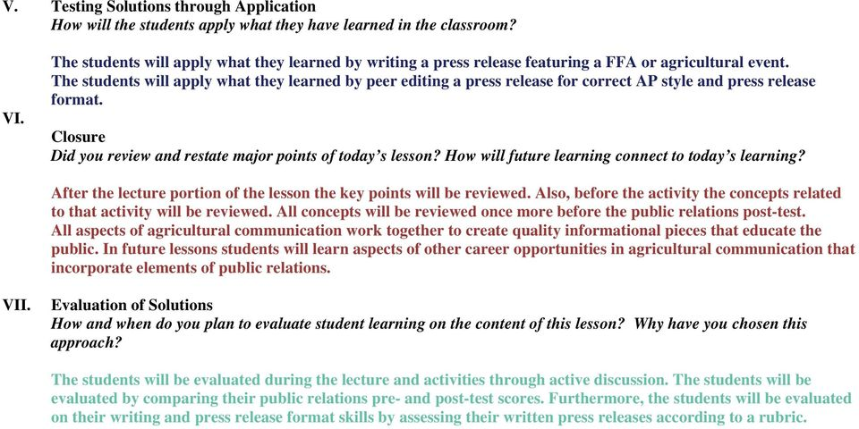 The students will apply what they learned by peer editing a press release for correct AP style and press release format. Closure Did you review and restate major points of today s lesson?