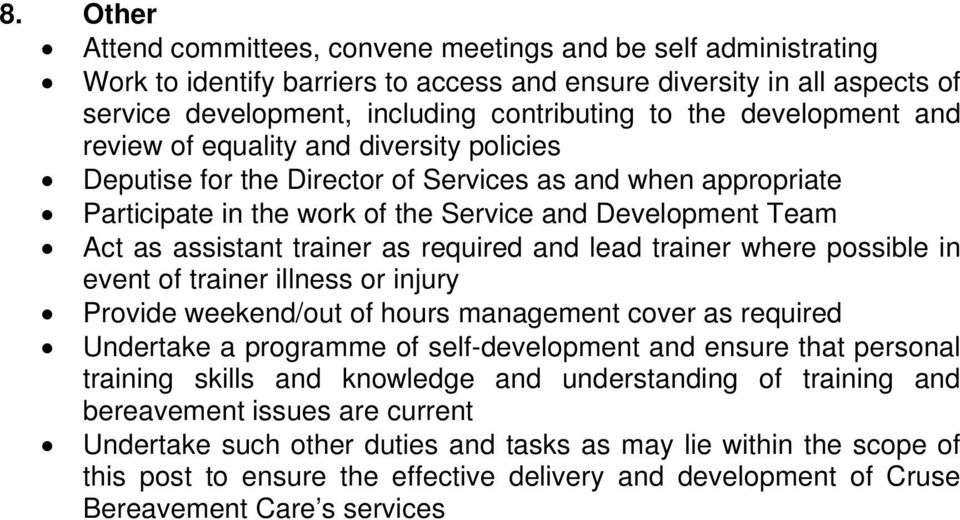 trainer as required and lead trainer where possible in event of trainer illness or injury Provide weekend/out of hours management cover as required Undertake a programme of self-development and