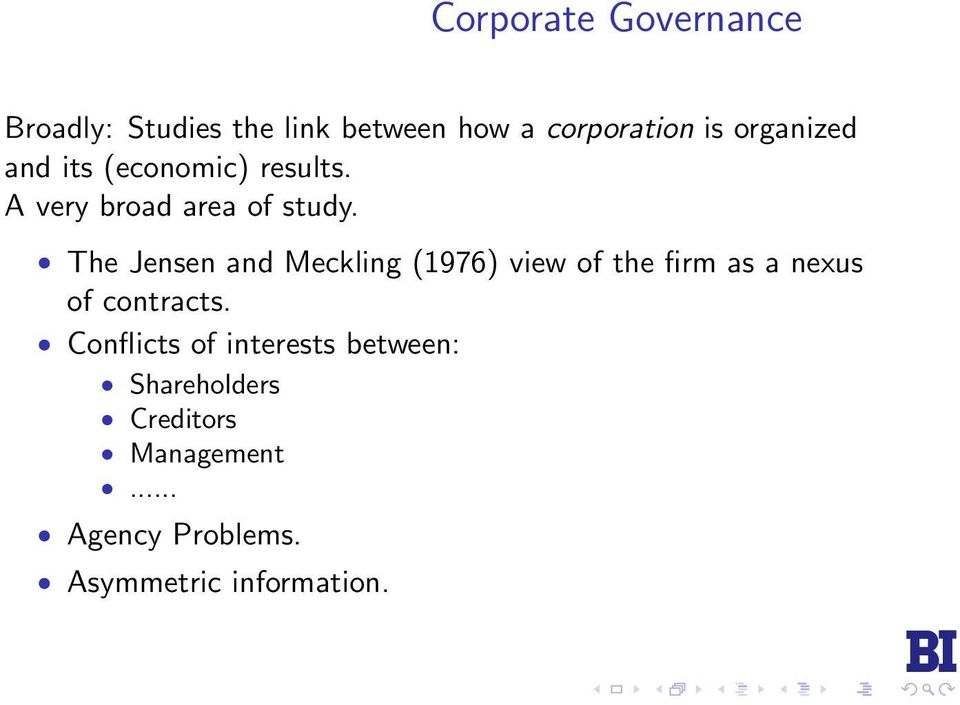 The Jensen and Meckling (1976) view of the firm as a nexus of contracts.