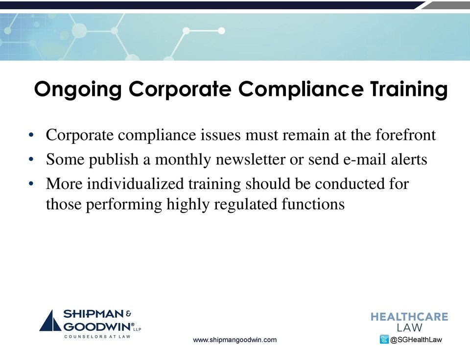 newsletter or send e-mail alerts More individualized training