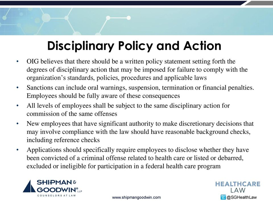 Employees should be fully aware of these consequences All levels of employees shall be subject to the same disciplinary action for commission of the same offenses New employees that have significant