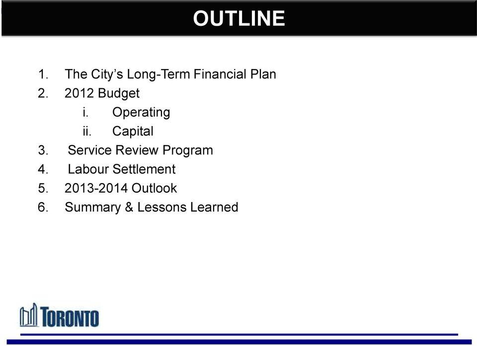 2012 Budget i. Operating ii. Capital 3.