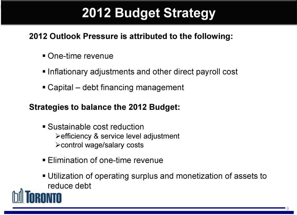 2012 Budget: Sustainable cost reduction efficiency & service level adjustment control wage/salary costs