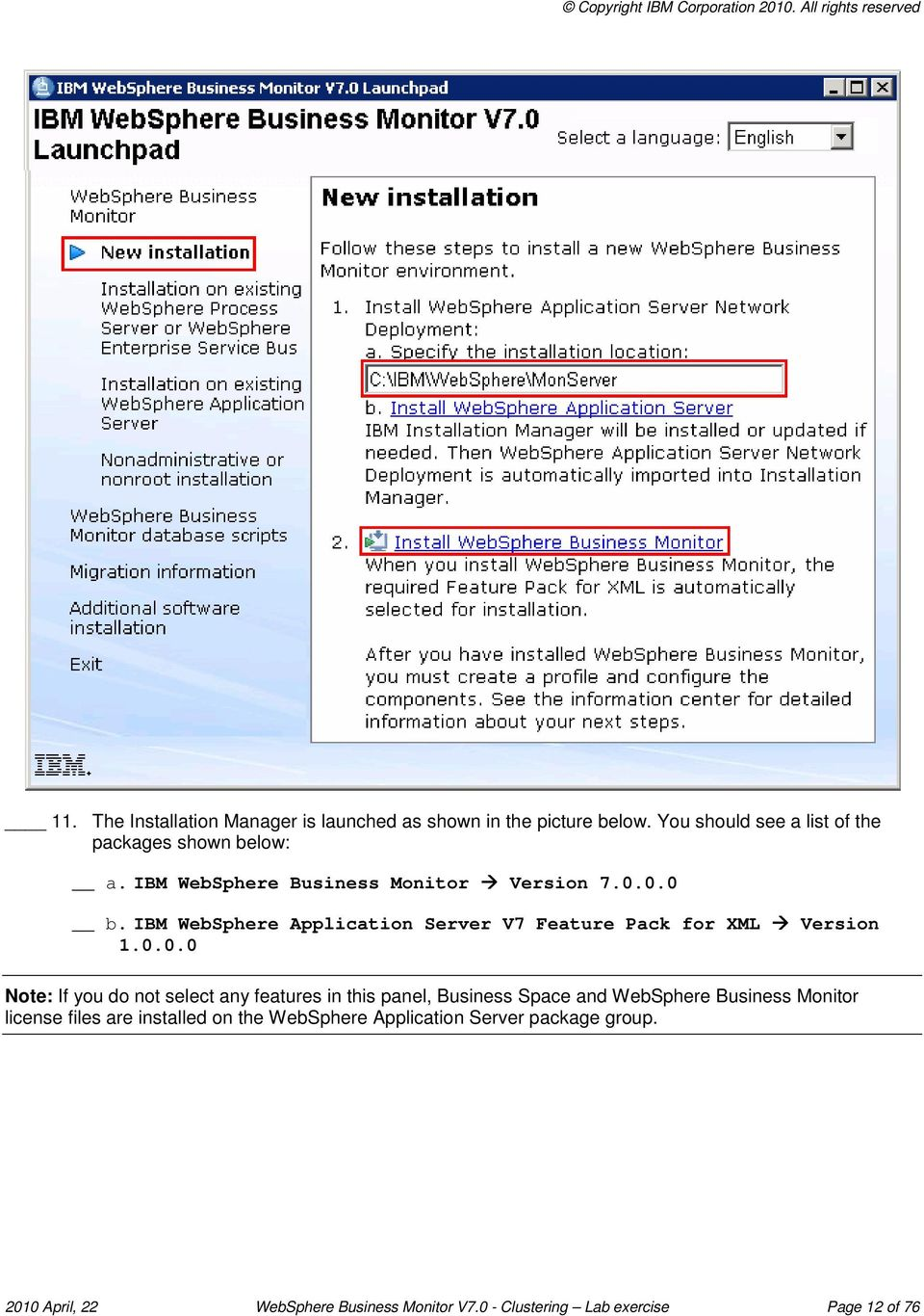 0.0 b. IBM WebSphere Application Server V7 Feature Pack for XML Version 1.0.0.0 Note: If you do not select any features in this