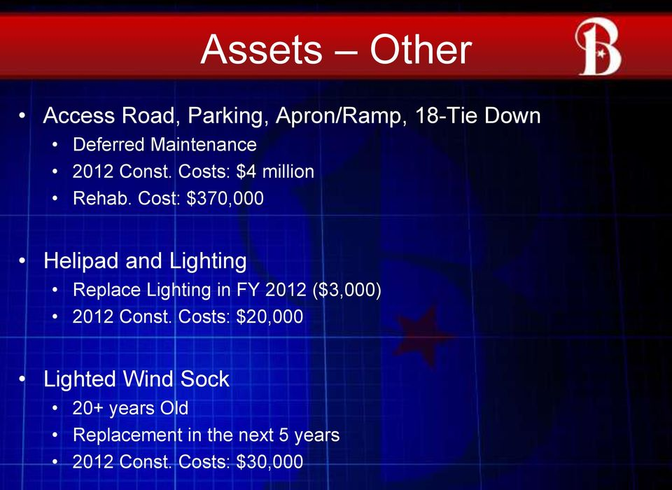 Cost: $370,000 Helipad and Lighting Replace Lighting in FY 2012 ($3,000)