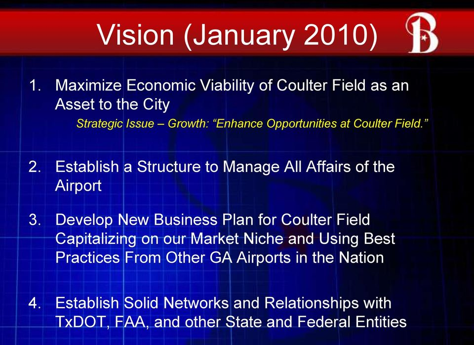 at Coulter Field. 2. Establish a Structure to Manage All Affairs of the Airport 3.