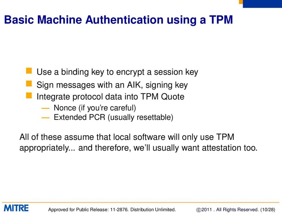 All of these assume that local software will only use TPM appropriately.