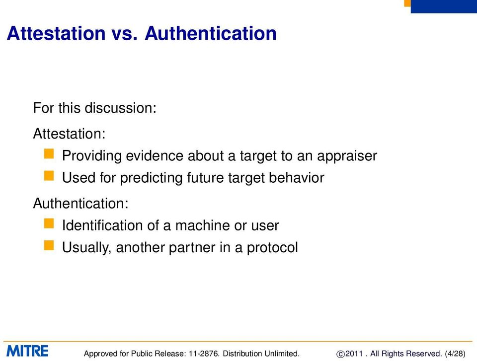 an appraiser Used for predicting future target behavior Authentication: Identification