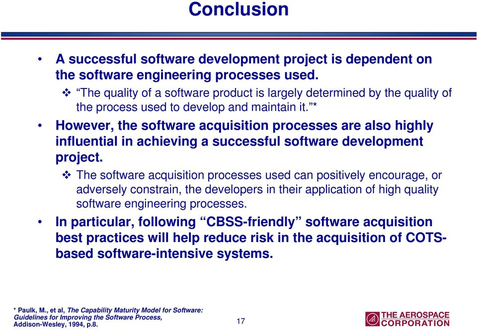 * However, the software acquisition processes are also highly influential in achieving a successful software development project.