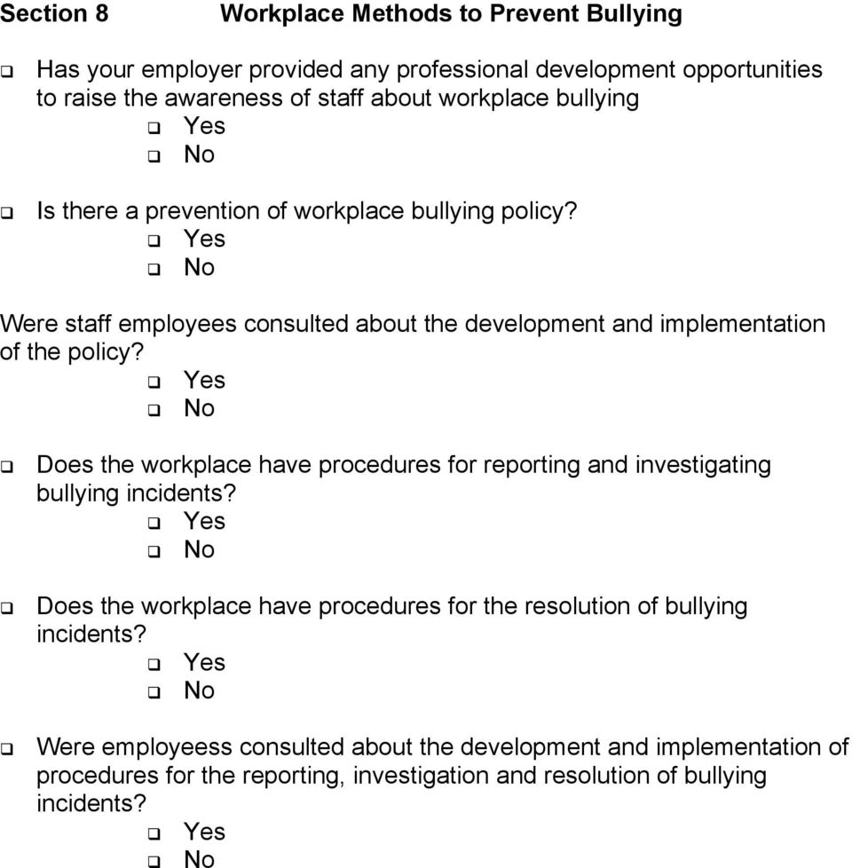 Yes No Does the workplace have procedures for reporting and investigating bullying incidents?