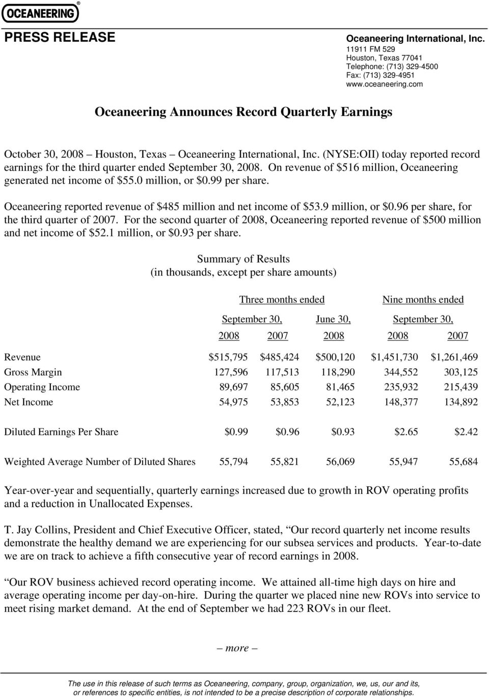 (NYSE:OII) today reported record earnings for the third quarter ended September 30, 2008. On revenue of $516 million, Oceaneering generated net income of $55.0 million, or $0.99 per share.
