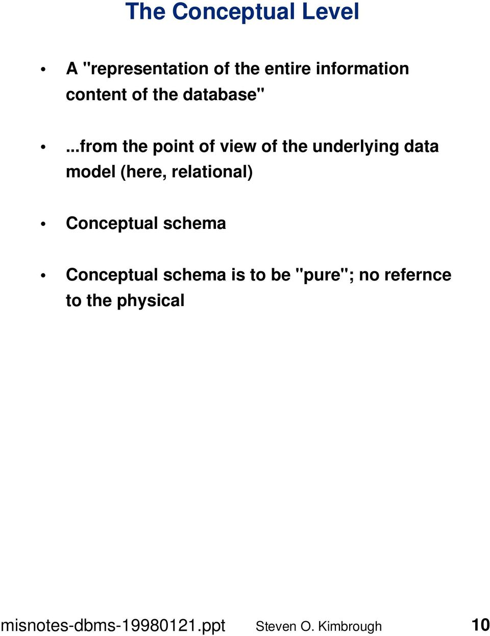 ..from the point of view of the underlying data model (here,