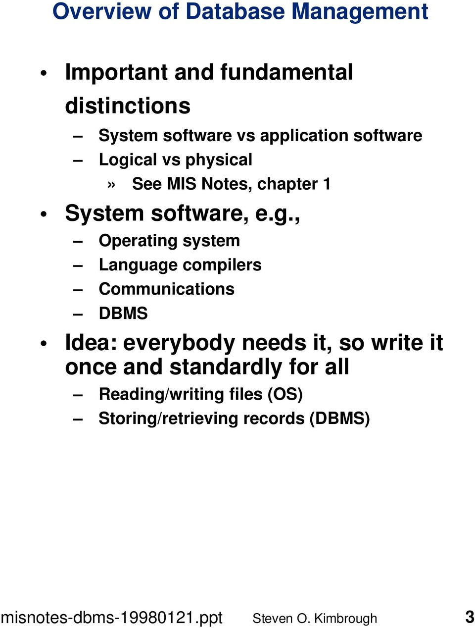 cal vs physical» See MIS Notes, chapter 1 System software, e.g.