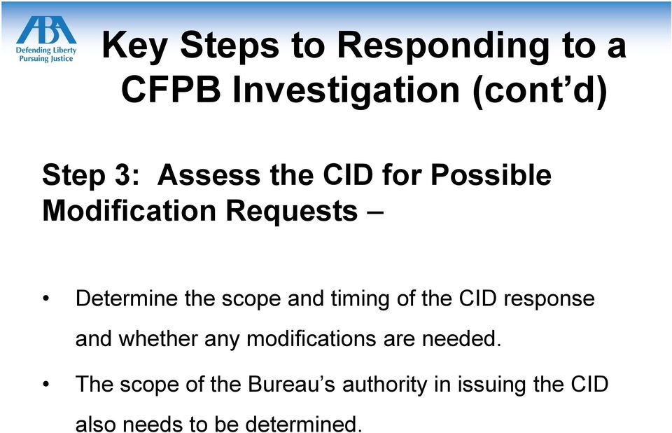 timing of the CID response and whether any modifications are needed.