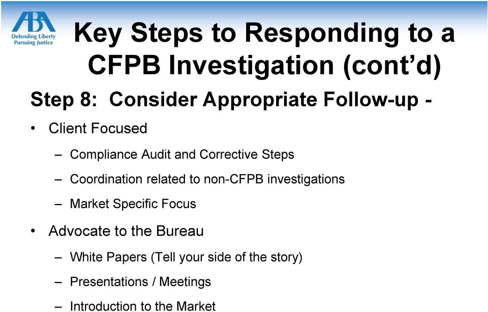 Coordination related to non-cfpb investigations Market Specific Focus Advocate to