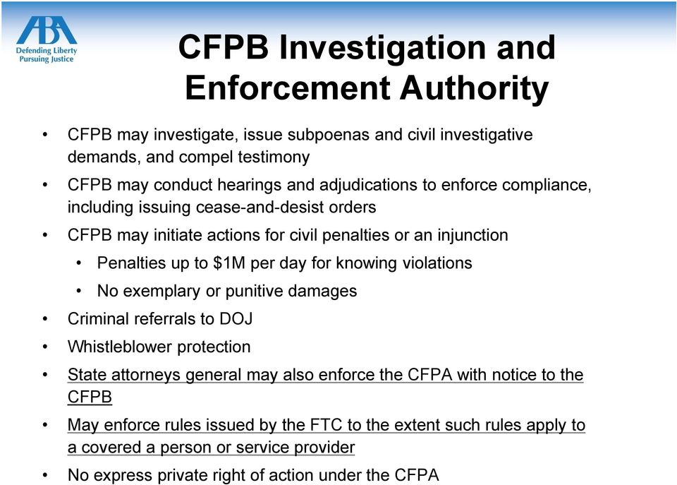 day for knowing violations No exemplary or punitive damages Criminal referrals to DOJ Whistleblower protection State attorneys general may also enforce the CFPA with