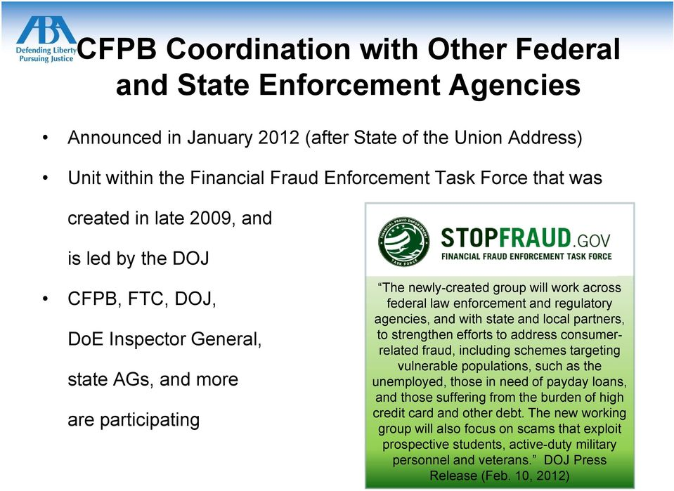 regulatory agencies, and with state and local partners, to strengthen efforts to address consumerrelated fraud, including schemes targeting vulnerable populations, such as the unemployed, those in