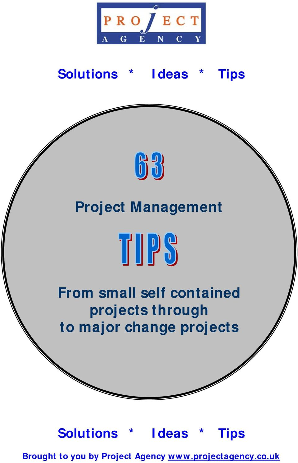 change projects Solutions * Ideas * Tips Brought