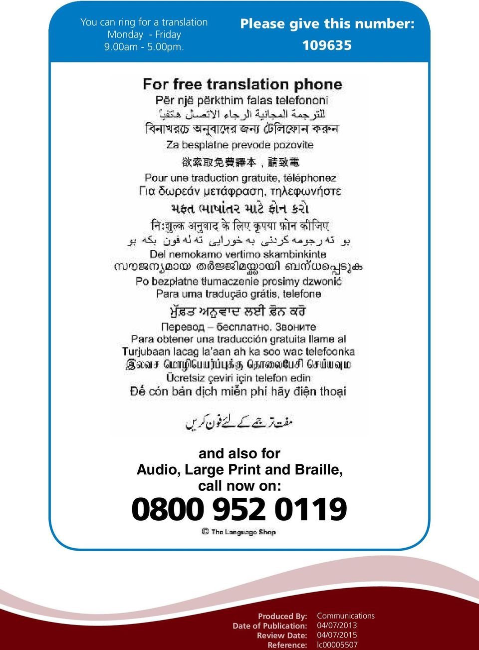 Braille, call now on: 0800 952 0119 Produced By: Date of Publication: