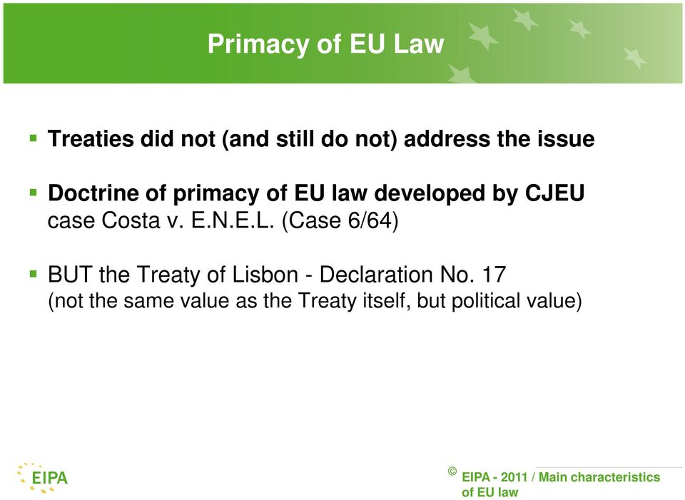 european law and the principle of The study group on a european civil code has taken upon itself the task of drafting common european principles for the most important aspects of the law of obligations and for certain parts of the law of property in movables which are especially relevant for the functioning of the common market.
