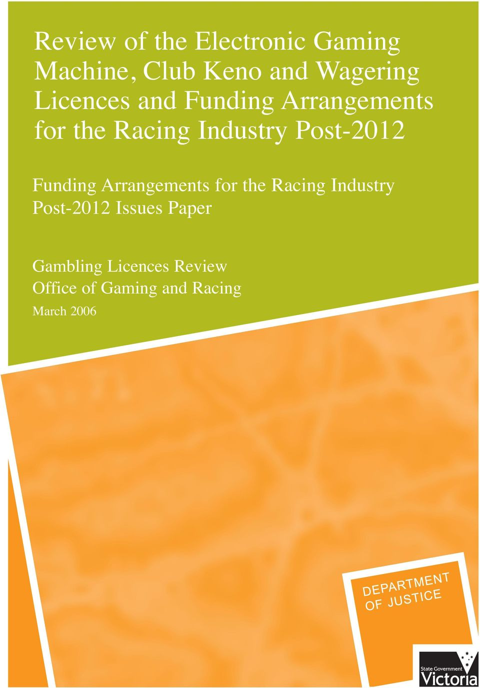 Post-2012 Funding Arrangements for the Racing Industry Post-2012