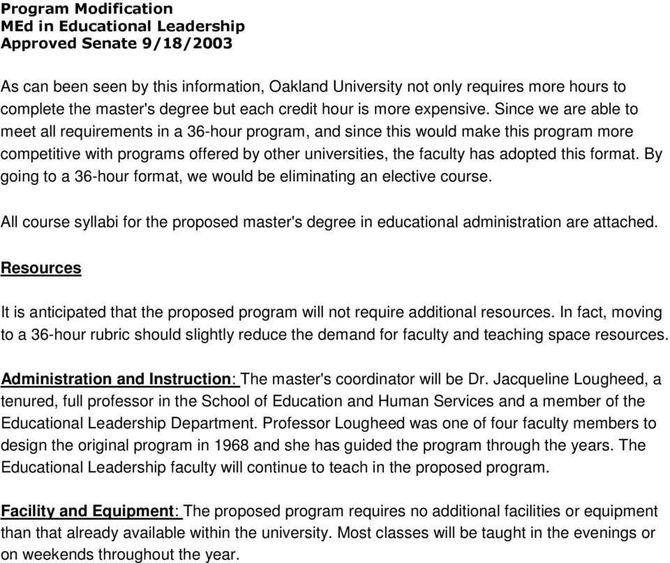 format. By going to a 36-hour format, we would be eliminating an elective course. All course syllabi for the proposed master's degree in educational administration are attached.
