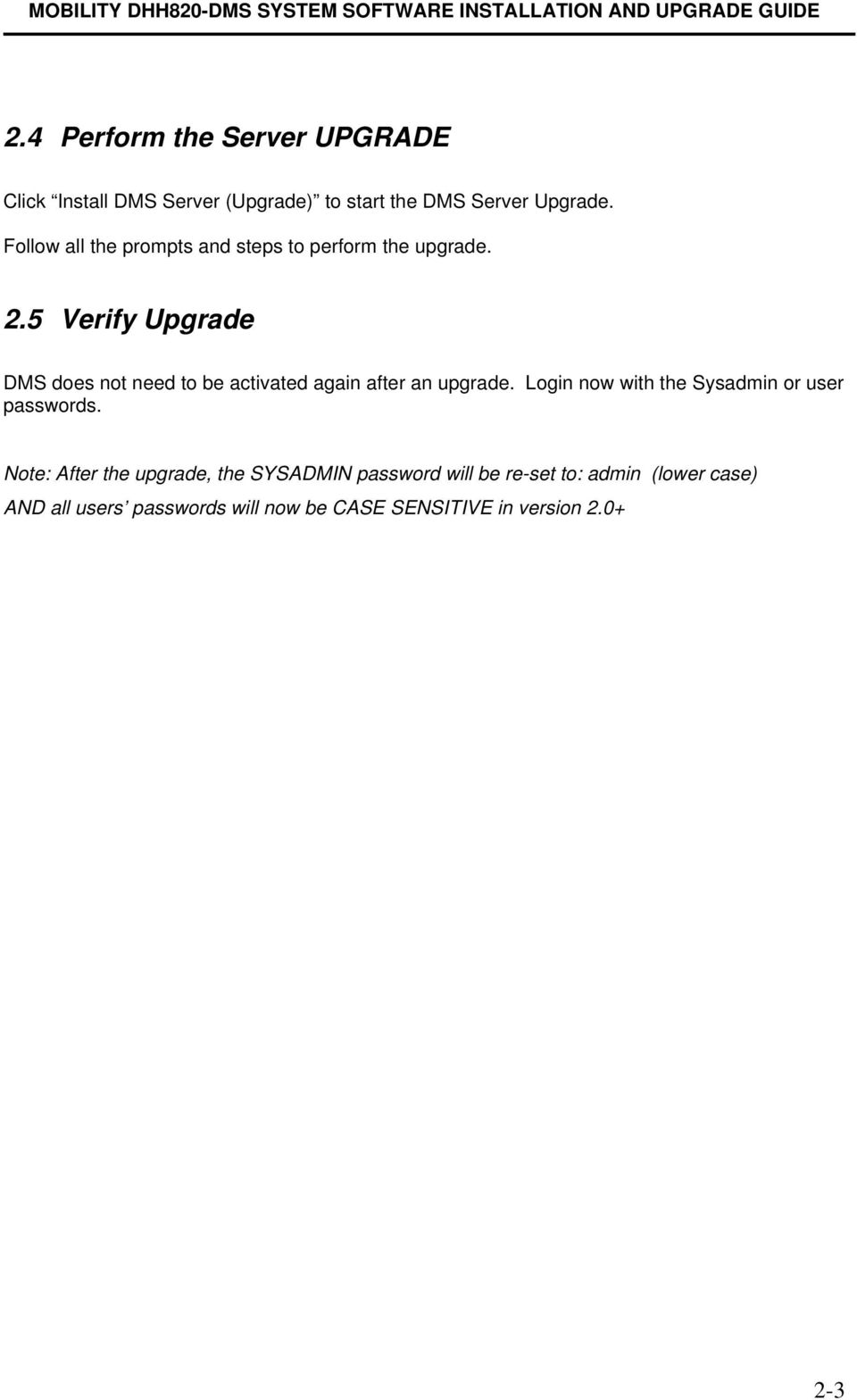 5 Verify Upgrade DMS does not need to be activated again after an upgrade.