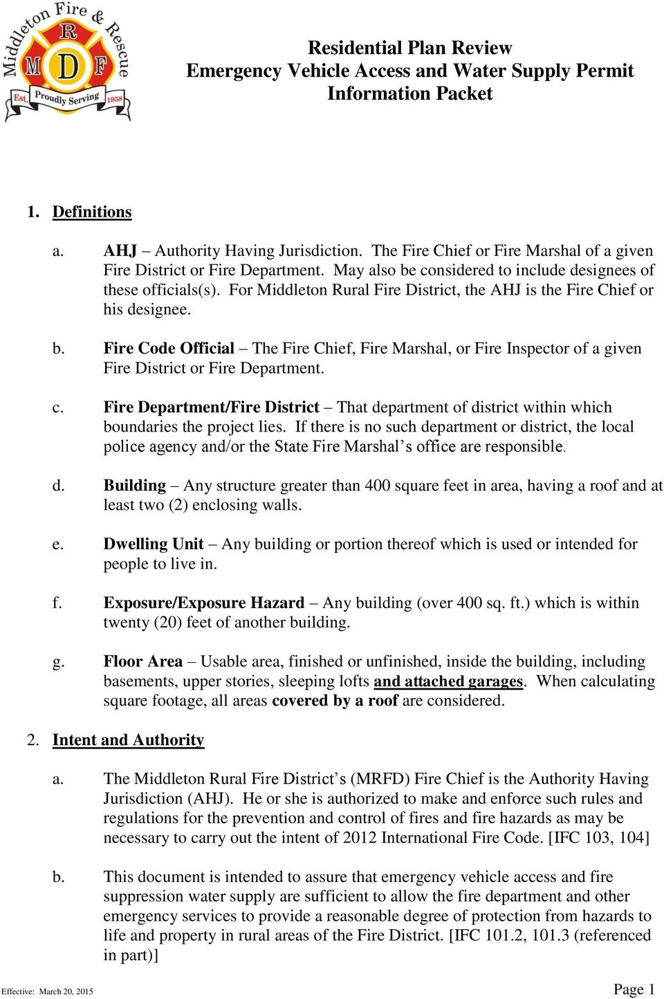 For Middleton Rural Fire District, the AHJ is the Fire Chief or his designee. b. Fire Code Official The Fire Chief, Fire Marshal, or Fire Inspector of a given Fire District or Fire Department. c.
