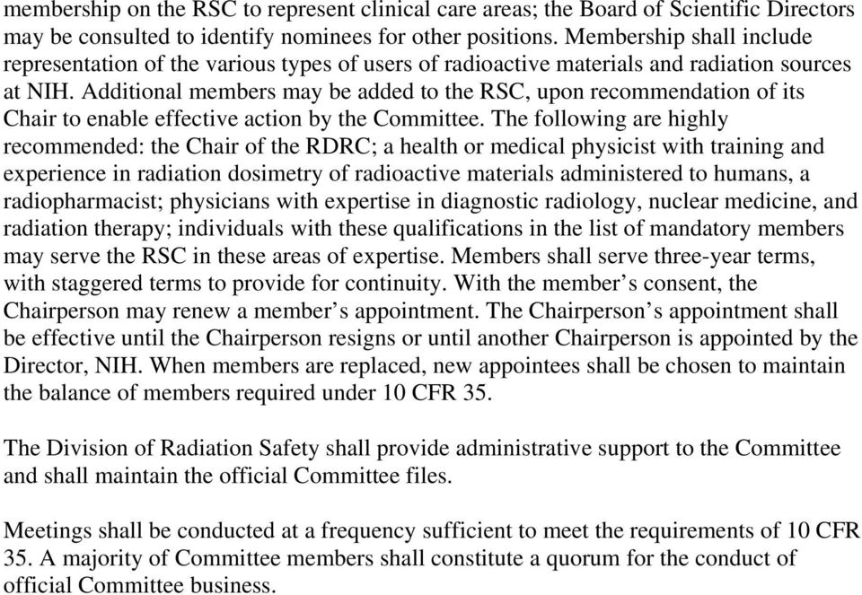 Additional members may be added to the RSC, upon recommendation of its Chair to enable effective action by the Committee.