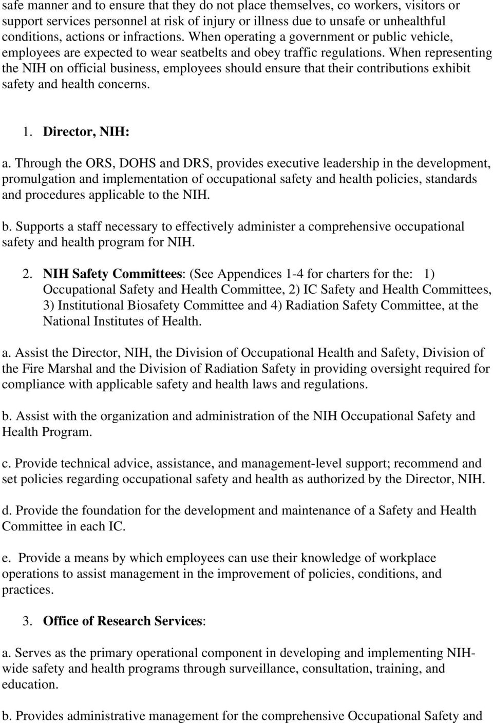 When representing the NIH on official business, employees should ensure that their contributions exhibit safety and health concerns. 1. Director, NIH: a.