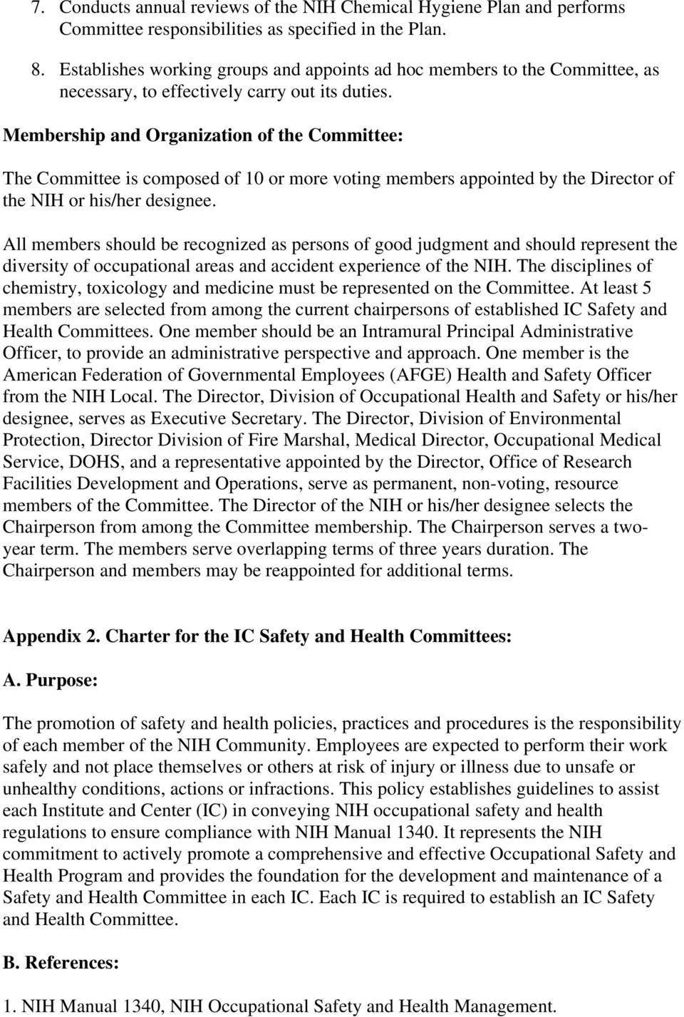 Membership and Organization of the Committee: The Committee is composed of 10 or more voting members appointed by the Director of the NIH or his/her designee.