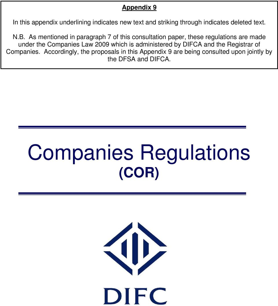 Companies Law 2009 which is administered by DIFCA and the Registrar of Companies.