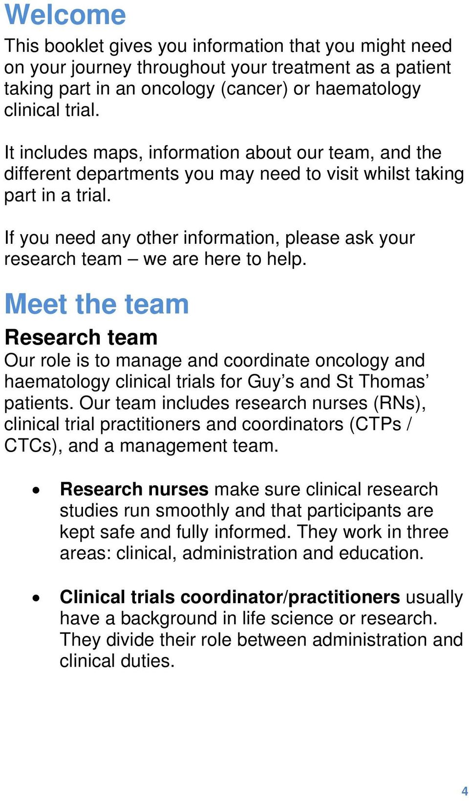 If you need any other information, please ask your research team we are here to help.