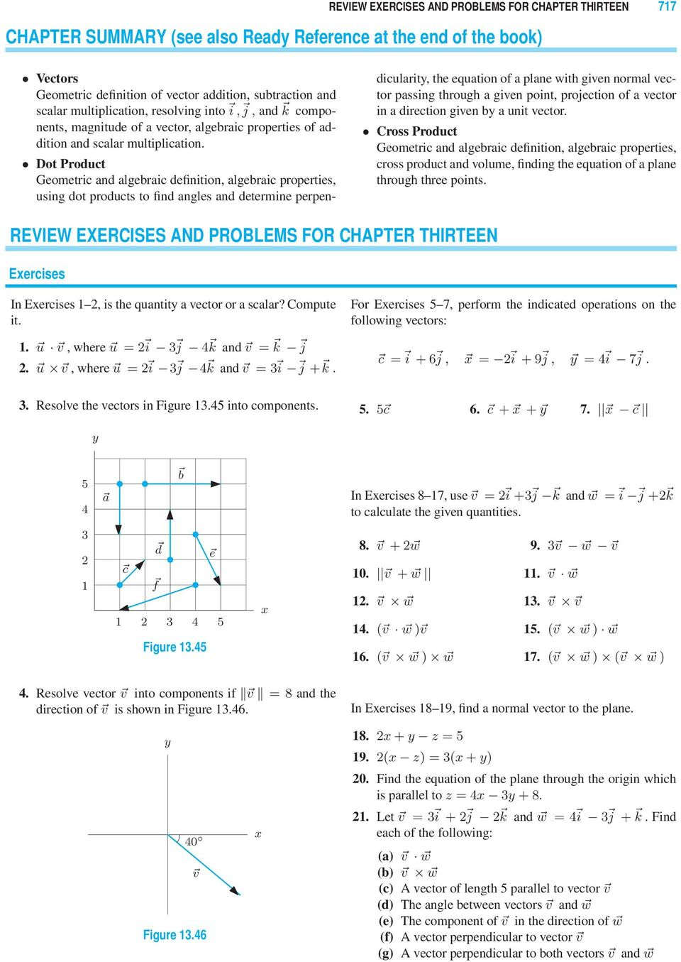 Dot Product Geometric and algebraic definition, algebraic properties, using dot products to find angles and determine perpendicularity, the equation of a plane with given normal vector passing