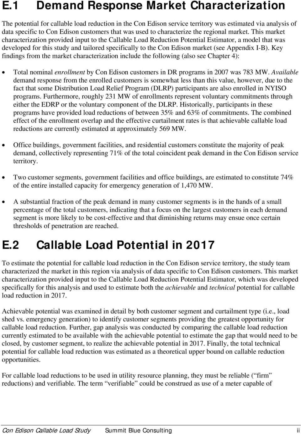 This market characterization provided input to the Callable Load Reduction Potential Estimator, a model that was developed for this study and tailored specifically to the Con Edison market (see