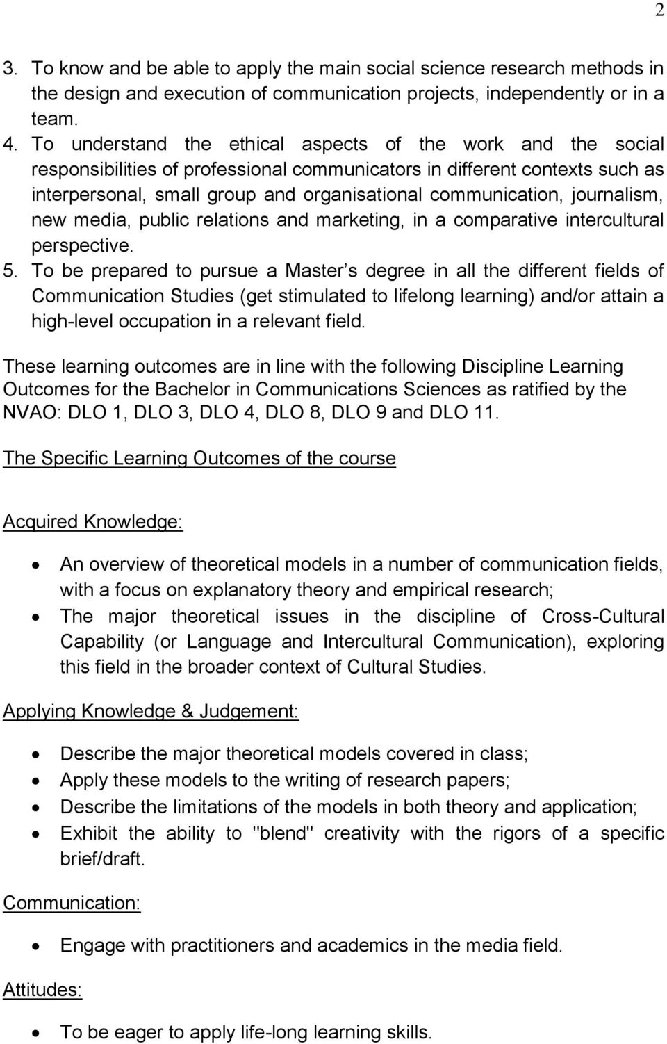 journalism, new media, public relations and marketing, in a comparative intercultural perspective. 5.
