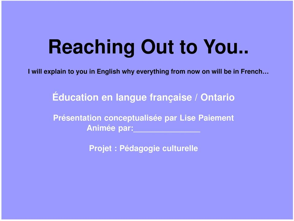 now on will be in French Éducation en langue française /